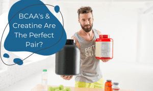BCAAs and Creatine